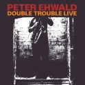 Double Trouble, Live / Peter Ehwald