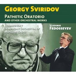 Sviridov, Gueorgui : Oratorio Pathétique et autres oeuvres orchestrales