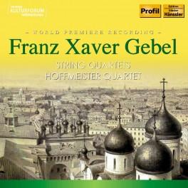 Gebel, Franz Xaver : Quatuors à cordes