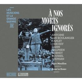 Les Musiciens et la Grande Guerre Vol.15 : A nos Morts Ignorés