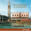 Splendore a Venezia, musique à Venise - De la Renaissance au Baroque