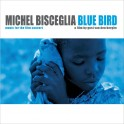 Blue Bird / Michel Bisceglia