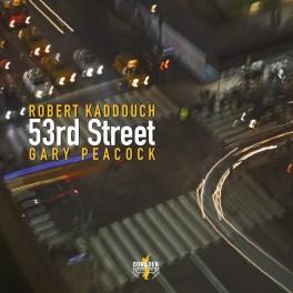 53rd Street / Robert Kaddouch & Gary Peacock
