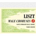 Liszt : Oeuvres pour Choeur d'Hommes Vol.1