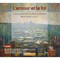 Messiaen : L'Amour et la Foi, oeuvres vocales