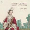 De Visée, Robert : Intimité et Grandeur