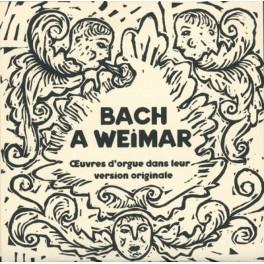 Bach à Weimar, Oeuvres d'orgue dans leur version originale