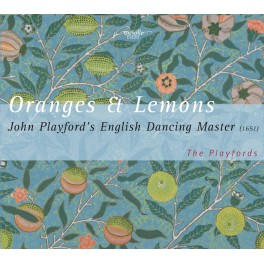 Playford : Oranges & Lemons, airs extraits du receuil 'The English Dancing Master' 1651