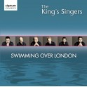 Swimming Over London / The King's Singers