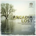 Arcadia Lost / Oeuvres de Britten & Vaughan Williams