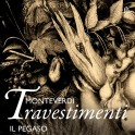 Monteverdi : Travestimenti