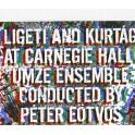 Ligeti et Kurtag au Carnegie Hall