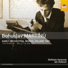 Martinu, Bohuslav : Oeuvres orchestrales de Jeunesse Vol.2