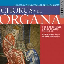 Chorus Vel Organa : Musique du Palais Perdu de Westminster