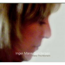 Make this Moment / Inger Marie Gundersen