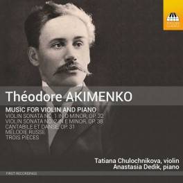 Akimenko, Théodore : Musique pour violon et piano
