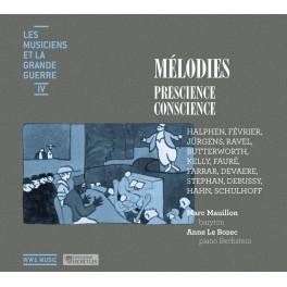 Les Musiciens et la Grande Guerre Vol.4 : Mélodies (Prescience / Conscience)