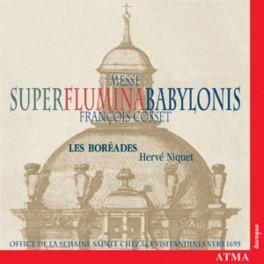 Cosset, François : Messe Super Flumina Babylonis