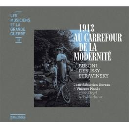 Les Musiciens et la Grande Guerre Vol.2 : 1913 Au Carrefour de la Modernité