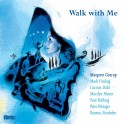 Walk With Me / Margrete Grarup