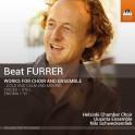 Furrer, Beat : Oeuvres pour choeur et ensemble