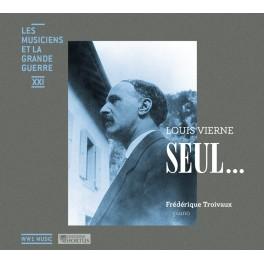 Les Musiciens et la Grande Guerre Vol.21 : Seul ...
