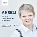Aksel ! Arias de Bach, Haendel et Mozart