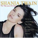 For The Love Of Him / Shania Twain