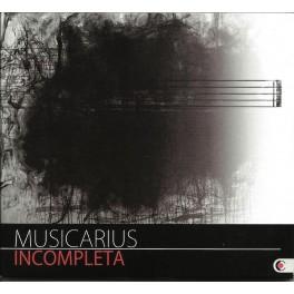 Incompleta / Musicarius