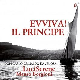 Gesualdo : Evviva ! Il principe - Madrigaux