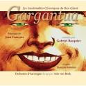 Françaix : Les Inestimables Chroniques du Bon Géant Gargantua