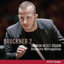 Bruckner : Symphonie n°2 / Yannick Nézet-Seguin