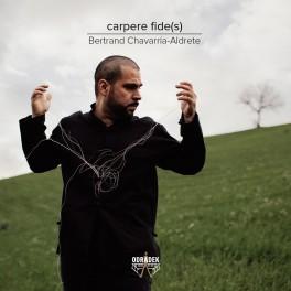 carpere fide(s) Volume 1 / Musique espagnole pour guitare des XXème et XXIème siècles