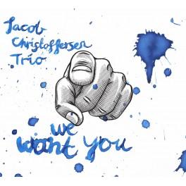 We Want You / Jacob Christoffersen Trio