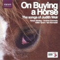 Weir : On Buying a Horse, mélodies pour voix et piano