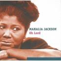 Oh Lord - Mahalia Jackson