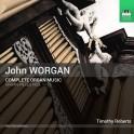 Worgan, John : Intégrale de l'Oeuvre pour Orgue