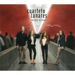 A Horas Truncas - Tango actuel / Cuarteto Lunares
