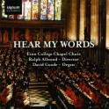 Hear My Words / Eton College Chapel Choir