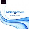 Chilcott : Making Waves