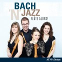 Bach'N Jazz / Flûte Alors !