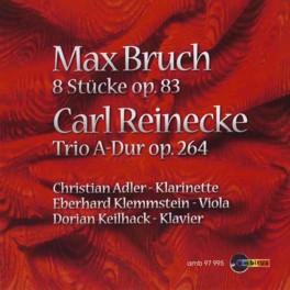 Bruch - Reinecke : 8 Pièces Op.83, Trio Op.264