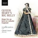 Queen Mary's Big Belly - L'espoir d'un héritier dans une Angleterre catholique