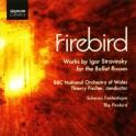 Stravinsky : L'Oiseau de Feu - Firebird / Thierry Fischer