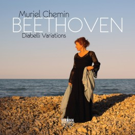 Beethoven : Variations Diabelli / Muriel Chemin