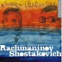 Rachmaninoff - Chostakovitch : Sonates pour violoncelle