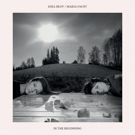 In The Beginning / Kira Skov - Maria Faust
