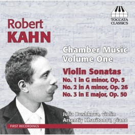 Kahn, Robert : Musique de Chambre - Volume 1