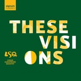 These Visions / Lunar Saxophone Quartet