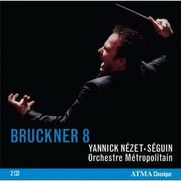 Bruckner : Symphonies n°8 et n°7 / Yannick Nézet-Séguin